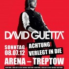 Verlegt von der Kindl-Bhne Wuhlheide in die Arena - David Guetta  2012 in Berlin - Einlass: 18.00 Uhr Beginn: 19.00 Uhr